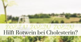 Hilft Rotwein bei Cholesterin